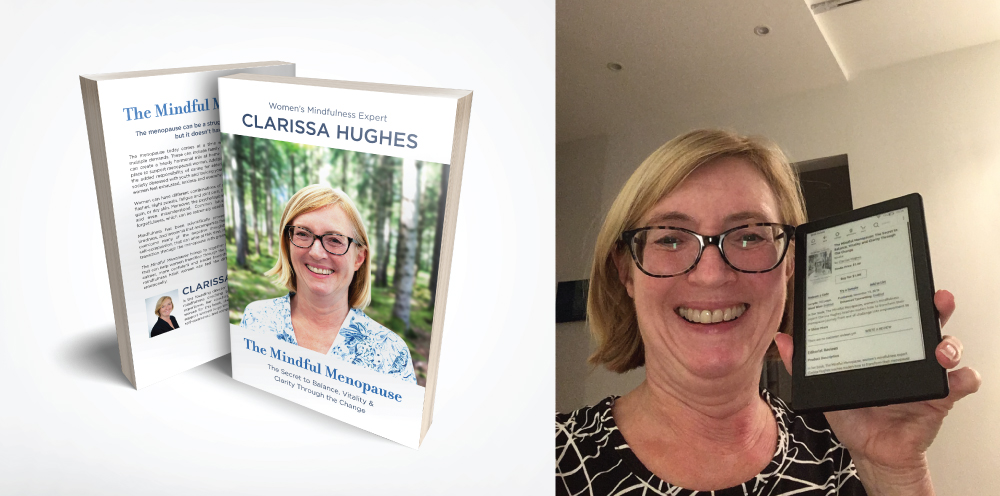 Clarissa Hughes book The Mindful Menopause book cover mockup, Colleen Keith Design Client Victory Post 2018